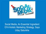 Social Media, An Essential Ingredient Of A Holistic Marketing Strategy