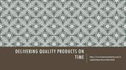 DELIVERING QUALITY PRODUCTS ON TIME Business Consultant