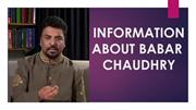 INFORMATION ABOUT BABAR CHAUDHRY