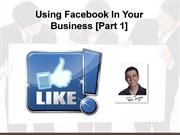 Using Facebook In Your Business [Part 1]