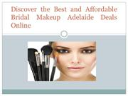 Discover the Best and Affordable Bridal Makeup Adelaide Deals Online