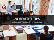 20 Healthy Tips for Boosting Productivity at Workplace