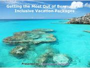 Getting the Most Out of Bermuda All Inclusive Vacation Packages