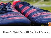 How to Take Care of Football Boots