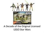 A Decade of the Original Licensed LEGO Star Wars Toys