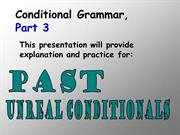 conditional grammar 3 (Past Unreal Conditionals)