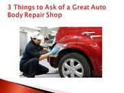 3 Things to Ask of a Great Auto Body Repair Shop