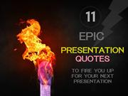 Epic Presentation Quotes