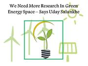 We Need More Research In Green Energy Space – Says Uday Salunkhe