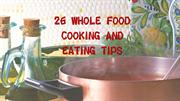 Whole Food Cook Tips