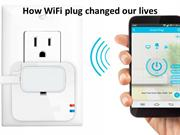 How WiFi plug changed our lives