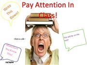 Pay Attention In Class!
