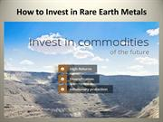 How to Invest in Rare Earth Metals