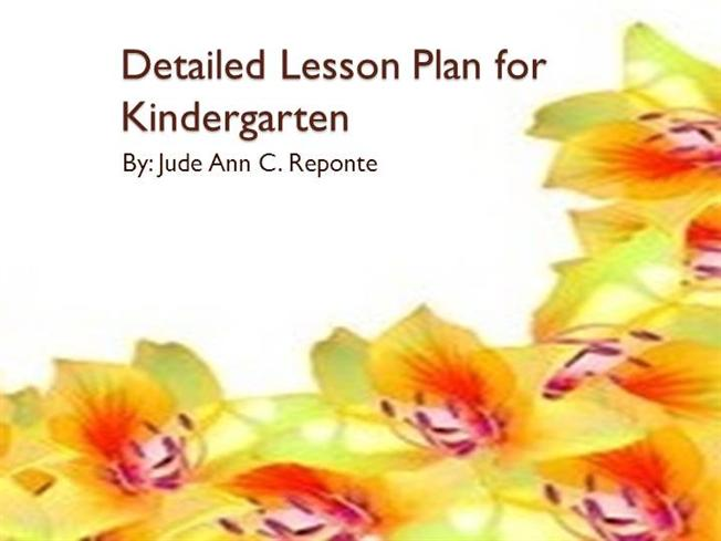 Detailed Lesson Plan For Kindergarten Authorstream