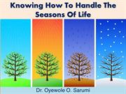 Knowing how to Handle the Seasons of Life