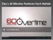 Cbs's 60 Minutes Features Tech Metals