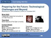 Preparing for the Future: Technological Challenges & Beyond