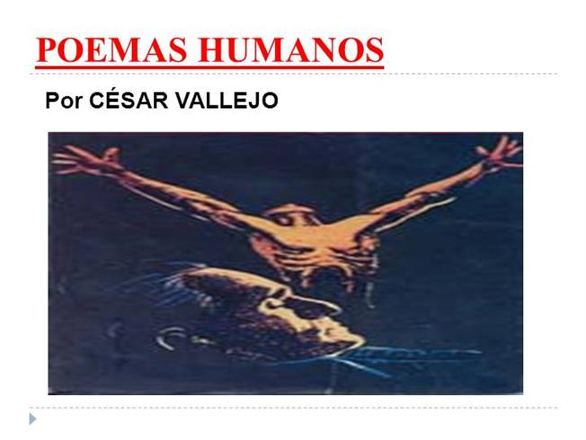 César Vallejo Poemas Humanos 1939 Authorstream