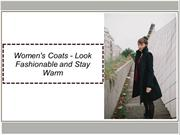 Women's Coats - Look Fashionable and Stay Warm