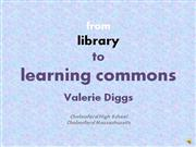 From Library To Learning Commons yourschoollibrary