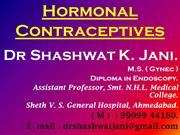 HORMONAL CONTRACEPTION & NEWER CONTRACEPTIVES BY DR SHASHWAT JANI