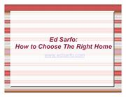 Ed Sarfo : How to Choose The Right Home