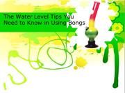 The Water Level Tips You Need to Know in Using Bongs