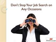 Don't Stop Your Job Search on Any Occasions