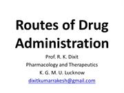 General Pharmacology_Routes and Forms of Drug_Prof. R. K. Dixit