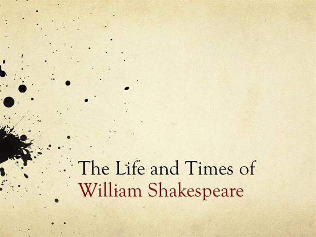 Edsc 304 Life And Times Of William Shakespeare Authorstream