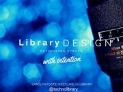 Library Design with Intention: Internet Librarian 2015