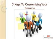 3 Keys To Customizing Your Resume