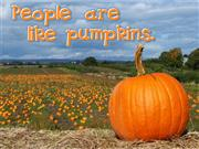 People are like pumpkins