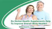 Do Herbal Health Supplements Help To Improve Overall Body Health?