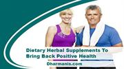 Dietary Herbal Supplements To Bring Back Positive Health