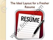 The Ideal Layout for a Fresher Resume