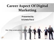 Career Aspect Of Digital Marketing by Sricheta Parui