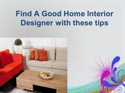 Find A Good Home Interior  Designer with these tips