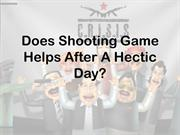 Does Shooting Game Helps After A Hectic Day