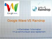 Google Wave VS Raindrop