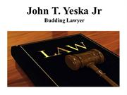 John T. Yeska Jr. Budding Lawyer