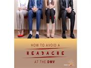 How to Avoid a Headache at the DMV