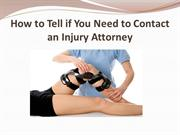 How to Tell if You Need to Contact an Injury Attorney