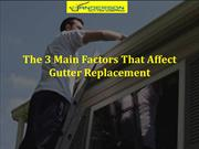 The 3 Main Factors That Affect Gutter Replacement