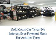 Gold Coast Car Tyres' No Interest Ever Payment Plans For Achilles Tyre