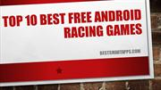 Top 10 Best Free Android Racing Games