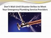 Don't Wait Until Disaster Strikes to Meet Your Emergency Plumbing