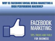 Why is Facebook Social Media Marketing a High Performing Machine