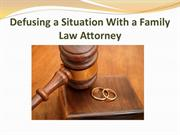 Defusing a Situation With a Family Law Attorney