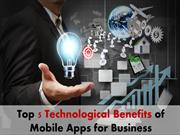 Read How the Top 5 Benefits of App in Business Increases the Revenue
